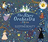 The Story Orchestra: The Sleeping Beauty: Press the note to hear Tchaikovsky's music (The Story Orchestra, 3)