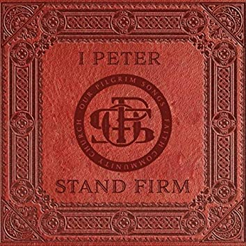 1 Peter: Stand Firm