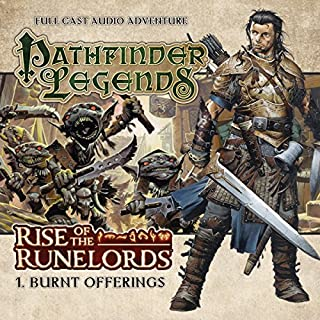 Pathfinder Legends - Rise of the Runelords 1.1 Burnt Offerings                   By:                                                                                                                                 Mark Wright                               Narrated by:                                                                                                                                 Ian Brooker,                                                                                        Trevor Littledale,                                                                                        Stewart Alexander,                   and others                 Length: 1 hr and 10 mins     7 ratings     Overall 3.0