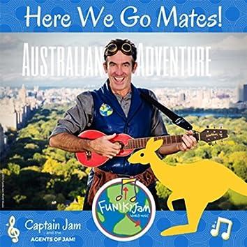 Here We Go Mates! (Australian Adventure)