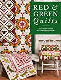 Red & Green Quilts: 14 Classic Quilts with Enduring Appeal