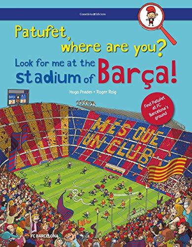 Patufet, On Ets? Busca'm Al Camp Del Barça! (Altres infantil)