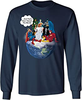 Jesus and Superheroes That's How I Saved The World Earth Christian Funny Mens Long Sleeve T-Shirt
