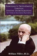 Personality Development Through Positive Disintegration: The Work of Kazimierz Dabrowski