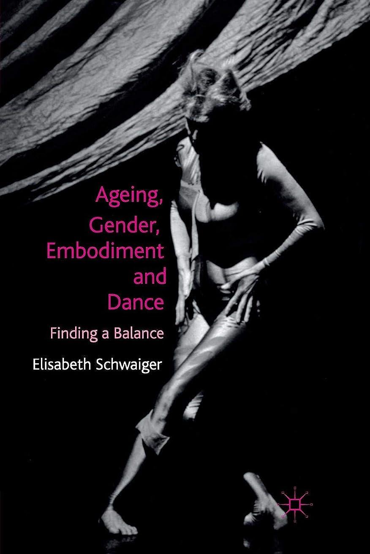 また明日ねダイヤル発掘Ageing, Gender, Embodiment and Dance: Finding a Balance