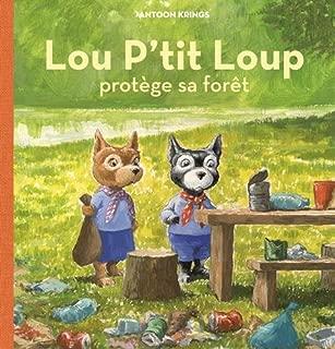 Lou p'tit Loup, Tome 6 : Lou p'tit Loup protège sa forêt