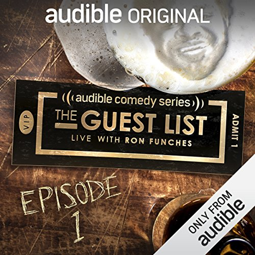 Ep. 1: Ron Funches' Secrets (The Guest List)                   By:                                                                                                                                 Ron Funches,                                                                                        Maria Bamford,                                                                                        Alex Edelman,                   and others                      Length: 1 hr and 3 mins     4 ratings     Overall 4.0
