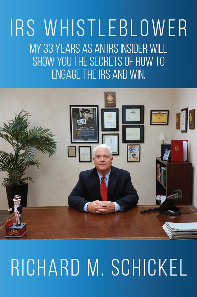 Image OfIRS Whistleblower: My 33 Years As An IRS Insider Will Show You The Secrets Of How To Engage The IRS And Win.