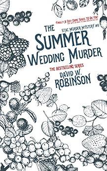 The Summer Wedding Murder (#8 - Sanford Third Age Club Mystery) (STAC - Sanford Third Age Club Mystery) by [David W Robinson]