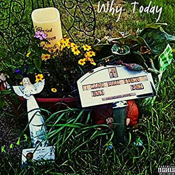 Why Today (Kade Tribute)