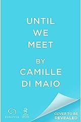 Until We Meet Kindle Edition