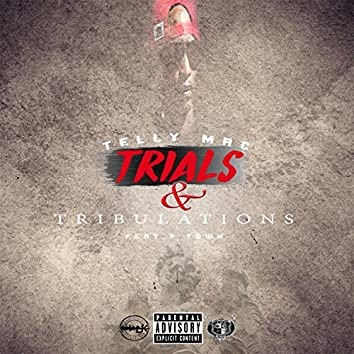 Trials & Tribulations (feat. P-Town)