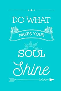 DO WHAT MAKES YOUR SOUL Shine: Dot Grid Journal, 110 Pages, Turquoise matte cover, dotted notebook, bullet journaling, lettering, field notes, Journal for teen women girls