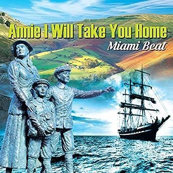 Annie I Will Take You Home