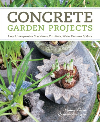 Compare Textbook Prices for Concrete Garden Projects: Easy & Inexpensive Containers, Furniture, Water Features & More  ISBN 9781604692822 by Arvidsson, Camilla,Nilsson, Malin