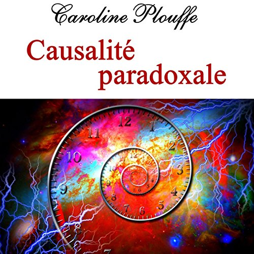 Causalité paradoxale audiobook cover art