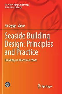 Seaside Building Design: Principles and Practice: Buildings in Maritime Zones