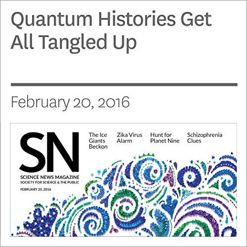 Quantum Histories Get All Tangled Up                   By:                                                                                                                                 Andrew Grant                               Narrated by:                                                                                                                                 Jamie Renell                      Length: 4 mins     Not rated yet     Overall 0.0