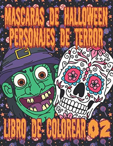 Máscaras de Halloween, Personajes de Terror Libro de Colorear 02: Máscaras de Halloween, famosos asesinos en serie miniaturizados y divertidos ... (Personajes de Terror para Colorear)