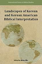 Landscapes of Korean and Korean American Biblical Interpretations (International Voices in Biblical Studies)