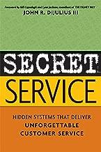 Secret Service: Hidden Systems That Deliver Unforgettable Customer Service