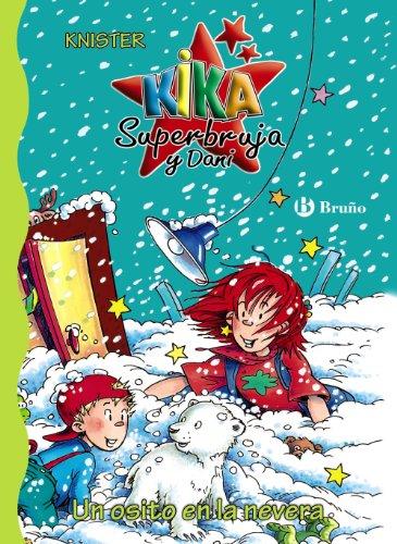 Un osito en la nevera (Castellano - A PARTIR DE 6 AÑOS - PERSONAJES Y SERIES - Kika Superbruja y Dani)