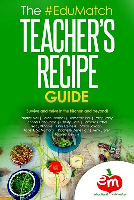 ナラーバー師匠アセThe EduMatch Teacher's Recipe Guide: Survive and Thrive in the Kitchen and Beyond (English Edition)