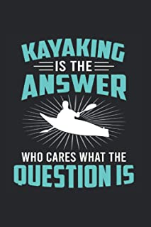 """Kayaking Is The Answer Who Cares What The Question Is: Dotgrid Notebook Journal (120 Pages, dotted, 6"""" x 9"""")"""