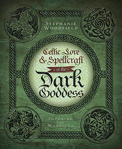 Celtic Lore & Spellcraft of the Dark Goddess: Invoking the Morrigan (English Edition)