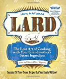 BUY IT!: Lard: The Lost Art of Cooking with Your Grandmother's Secret Ingredient