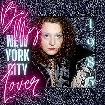 Be My Lover (New York City, 1985)