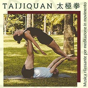 Taijiquan 太極拳 - Musica rilassante per meditazione in movimento