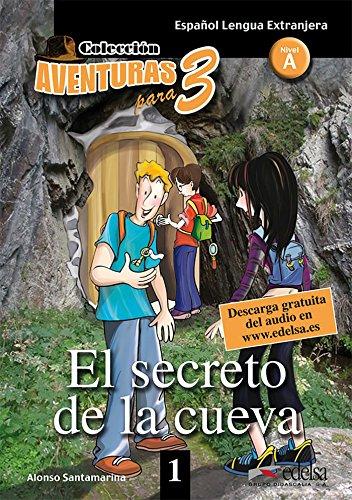 Aventuras para tres: Secreto de la cueva (El). Nivel 1. Con espansione online. Con CD...
