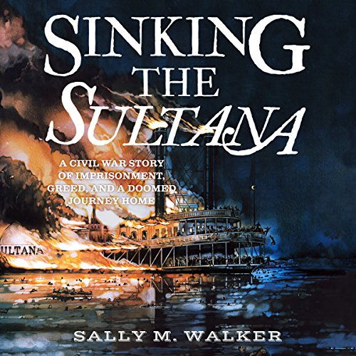 Sinking the Sultana audiobook cover art