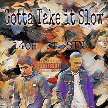 Gotta Take It Slow (feat. Sin)