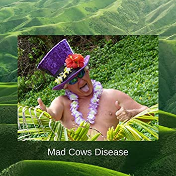 Mad Cows Disease