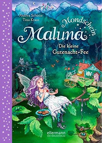Maluna Mondschein: Die kleine Gutenacht-Fee