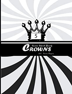 5 Crowns Score Sheets Book: Score Keeping Book | Personal Score Sheets Note for Scorekeeping | Tracking Score  | Five Crowns Game Record Keeper Book | ... |Score Card | Size:8.5
