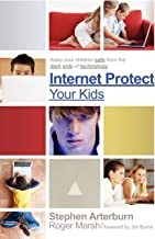 Internet Protect Your Kids:: Keep Your Children Safe from the Dark Side of Technology