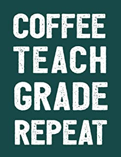 2019-2020 Lesson Plan Book: Coffee Teach Grade Repeat | 7 Subjects | 40 weeks | Includes Monthly Calendars (Unlined) (Teacher Lesson Planners)