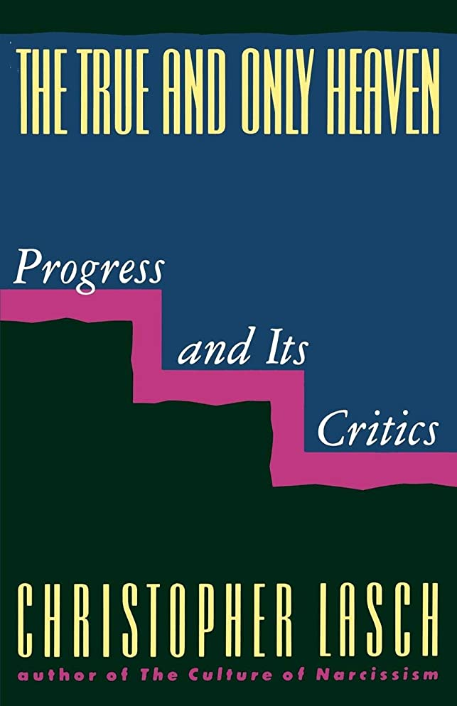 雇うズーム湿地True and Only Heaven: Progress and Its Critics