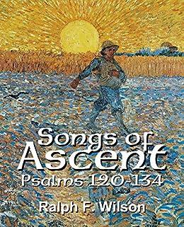 Songs of Ascent (Psalms 120-134):15 Brief Devotional Studies (JesusWalk Bible Study Series) (English Edition) de [Ralph F. Wilson]