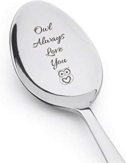 OWL Always Love You - Cute Spoon - Engraved Spoon - Coffee Lover - Engraved Silverware By Boston Creative company