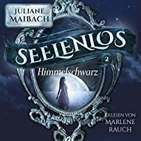 Himmelschwarz (Seelenlos 2) Hörbuch