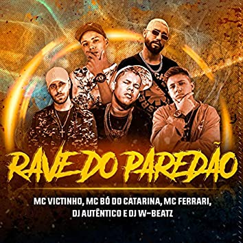 Rave do Paredão (feat. Dj Autentico, MC Ferrari, Mc Victinho & Mc Bó do Catarina)