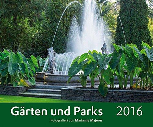 Gärten und Parks 2016 - Gartenkalender - Landschaftskalender (58 x 48) - by Marianne Majerus (BJVV)