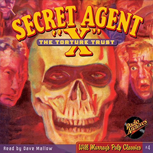 "Secret Agent X ""The Torture Trust"" audiobook cover art"