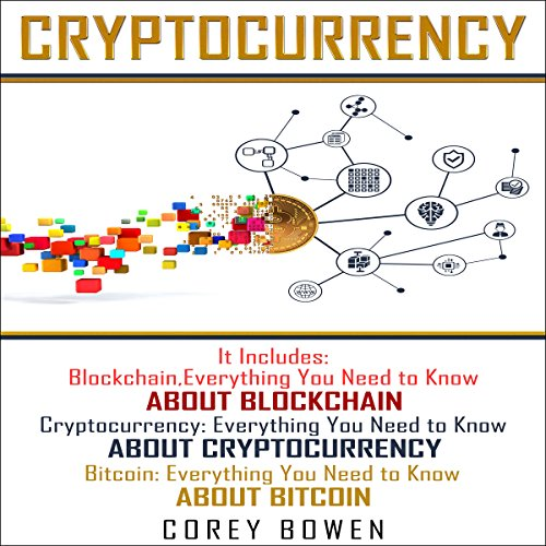 Cryptocurrency: 3 Manuscripts: Blockchain, Cryptocurrency, Bitcoin (Cryptocurrency, Bitcoin, Blockchain, Ethereum) (Volume 5) audiobook cover art