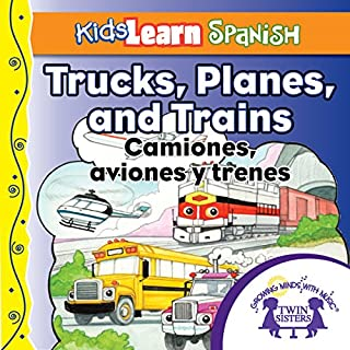 Kids Learn Spanish: Trucks, Planes and Trains (Transportation) cover art