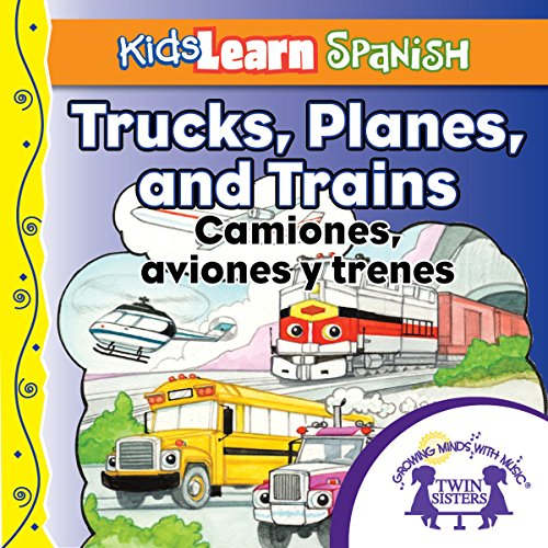 Couverture de Kids Learn Spanish: Trucks, Planes and Trains (Transportation)